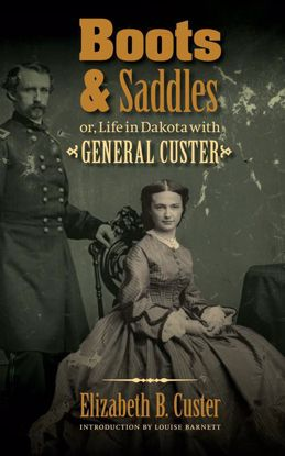 Picture of Boots and Saddles, or Life in Dakota with General Custer