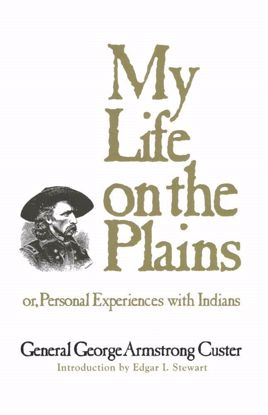 Picture of My Life on the Plains: Or, Personal Experiences with Indians