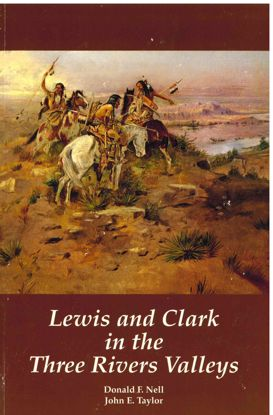 Picture of Lewis and Clark in the Three Rivers Valleys, Montana, 1805-1806: From the Original Journals of the Lewis and Clark Expedition
