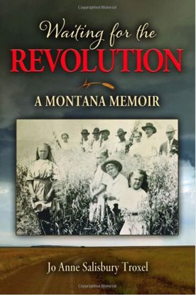 Picture of Waiting for the Revolution: A Montana Memoir