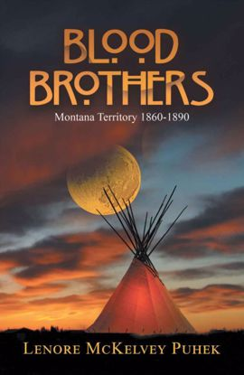 Picture of Blood Brothers: Montana Territory 1860-1890 - A Novel by Lenore McKelvey Puhek