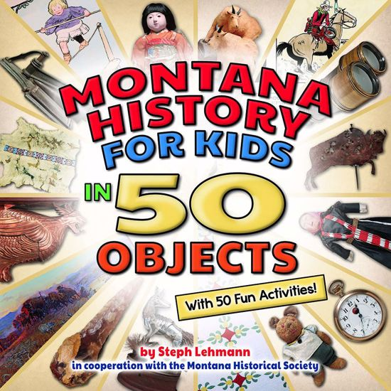 Picture of Montana History for Kids in 50 Objects