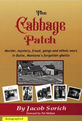 Picture of The Cabbage Patch: Murder, Mystery, Fraud, Gangs & Ethnic Wars in Butte, Montana's Forgotten Ghetto