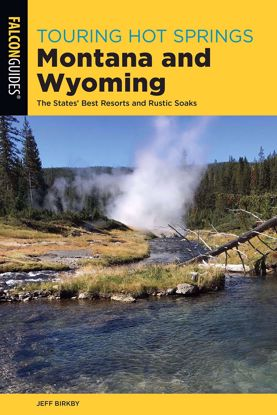 Picture of Touring Hot Springs Montana and Wyoming: The States' Best Resorts and Rustic Soaks