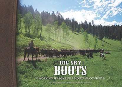 Picture of Big Sky Boots: Working Seasons of a Montana Cowboy