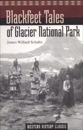 Picture of Blackfeet Tales of Glacier National Park, by James Willard Schultz