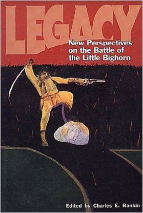 Picture of Legacy: New Perspectives on the Battle of the Little Bighorn