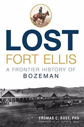 Picture of Lost Fort Ellis: A Frontier History of Bozeman
