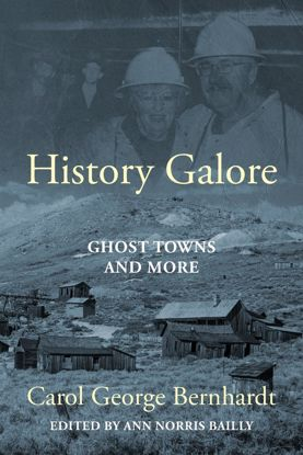 Picture of History Galore: Ghost Towns and More