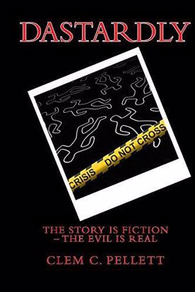 Picture of Dastardly: The Story is Fiction; The Evil is Real - A Novel