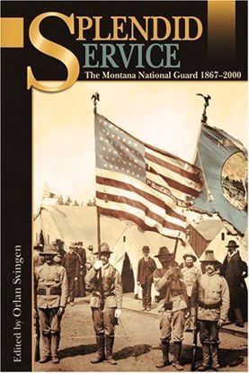 Picture of Splendid Service: The Montana National Guard, 1867-2006