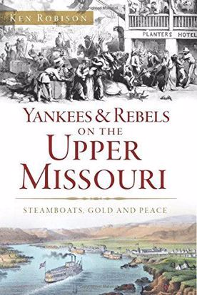 Picture of Yankees & Rebels on the Upper Missouri, by Ken Robison