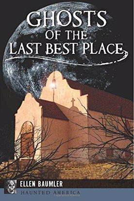 Picture of Ghosts of the Last Best Place, by Ellen Baumler