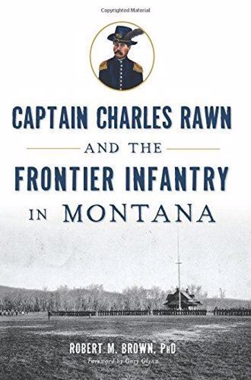 Picture of Captain Charles Rawn and the Frontier Infantry in Montana