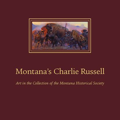Picture of Montana's Charlie Russell: Art in the Collection of the Montana Historical Society (leather-bound limited edition)