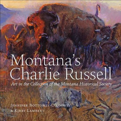 Picture of Montana's Charlie Russell: Art in the Collection of the Montana Historical Society (hardcover - autographed)