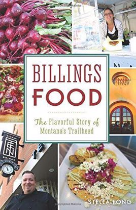 Picture of Billings Food: The Flavorful Story of Montana's Trailhead