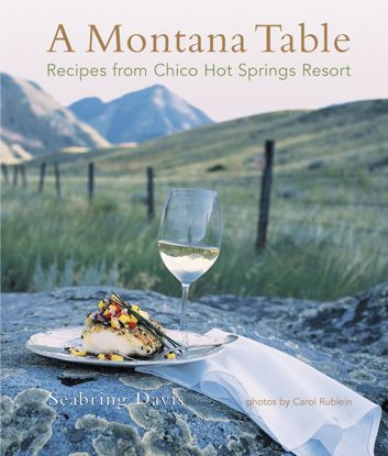 Picture of A Montana Table: Recipes from Chico Hot Springs