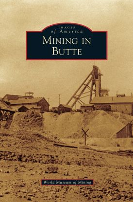 Picture of Mining in Butte - Images of America