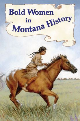 Picture of Bold Women in Montana History