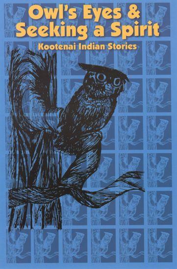 Picture of Owl's Eyes & Seeking a Spirit: Kootenai Indian Stories