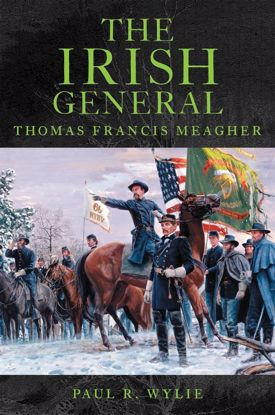 Picture of The Irish General: Thomas Francis Meagher