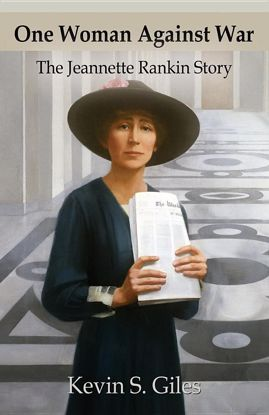 Picture of One Woman Against War: The Jeannette Rankin Story
