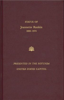 Picture of Statue of Jeannette Rankin, Presented in the Rotunda, United States Capitol (Official program & dedication)