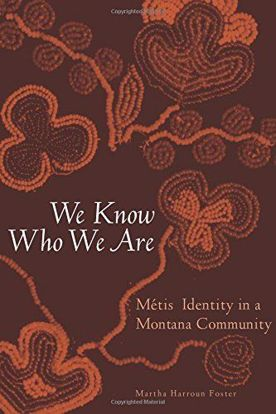 Picture of We Know Who We Are: Metis Identity in a Montana Community