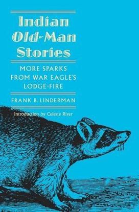 Picture of Indian Old Man Stories: More Sparks from War Eagle's Lodge-Fire