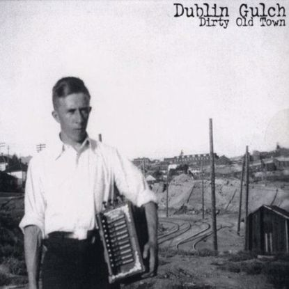 Picture of Dublin Gulch - Dirty Old Town (CD)