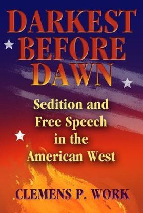 Picture of Darkest Before Dawn: Sedition and Free Speech in the American West