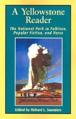 Picture of A Yellowstone Reader: The National Park in Folklore, Popular Fiction, and Verse