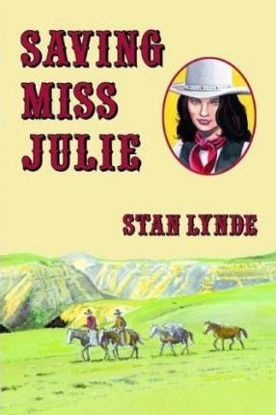 Picture of Saving Miss Julie - A Novel by Stan Lynde