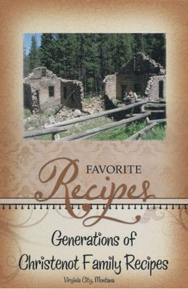 Picture of Favorite Recipes: Generations of Christenot Family Recipes, Virginia City, Montana