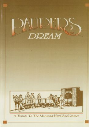 Picture of Pauper's Dream: A Tribute to the Montana Hard Rock Miner (DVD)