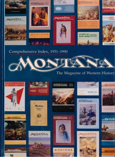 Picture of Montana The Magazine of Western History Index, 1951–1990