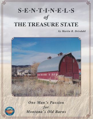 Picture of Sentinels of The Treasure State: One Man's Passion for Montana's Old Barns