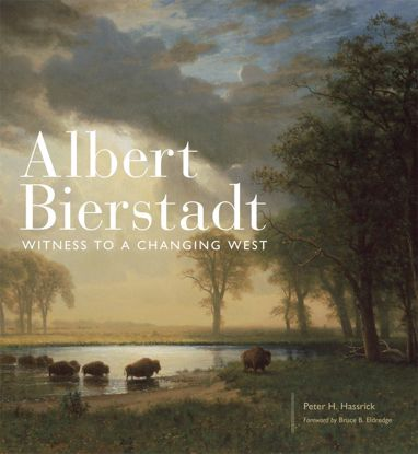 Picture of Albert Bierstadt: Witness to a Changing West (hardcover)