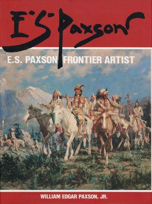 Picture of E. S. Paxson: Frontier Artist
