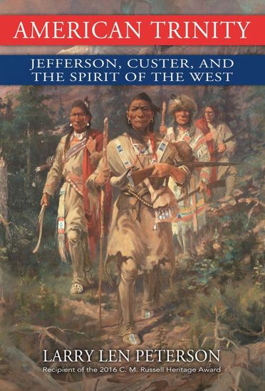Picture of American Trinity: Jefferson, Custer, and the Spirit of the West