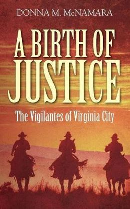 Picture of A Birth of Justice: The Vigilantes of Virginia City