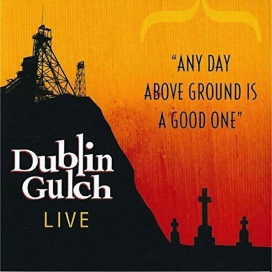 Picture of Dublin Gulch - Any Day Above Ground Is A Good One (CD)