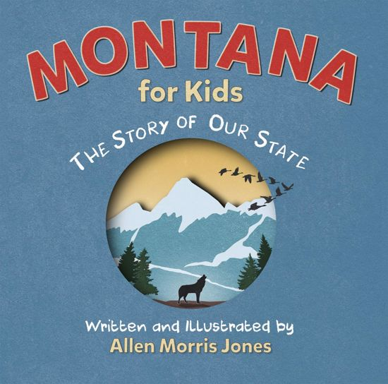 Picture of Montana for Kids: The Story of Our State (hardcover)