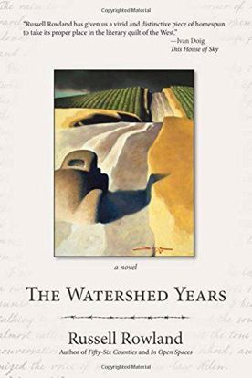 Picture of The Watershed Years - A Novel by Russell Rowland