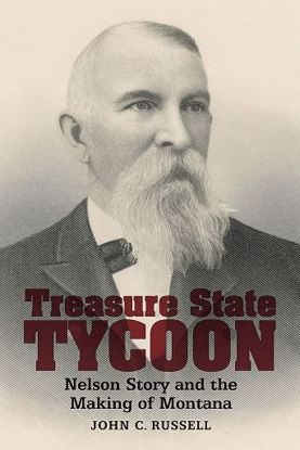 Picture of Treasure State Tycoon: Nelson Story and the Making of Montana