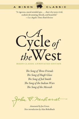 Picture of A Cycle of the West: The Song of Three Friends, The Song of Hugh Glass, The Song of Jed Smith, The Song of the Indian Wars, The Song of the Messiah