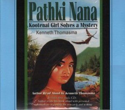 Picture of Pathki Nana: Kootenai Girl Solves a Mystery (Audiobook)