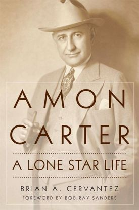 Picture of Amon Carter: A Lone Star Life