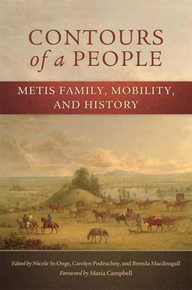 Picture of Contours of a People: Metis Family, Mobility, and History